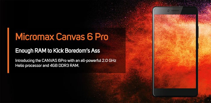 Micromax Canvas 6 Pro with promising features and powerful capacity